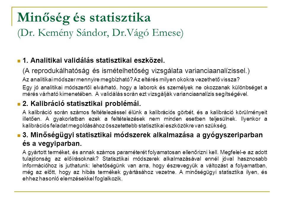 Minőség és statisztika (Dr. Kemény Sándor, Dr.Vágó Emese)