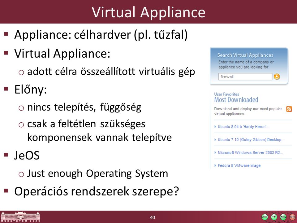 Virtual Appliance Appliance: célhardver (pl. tűzfal)