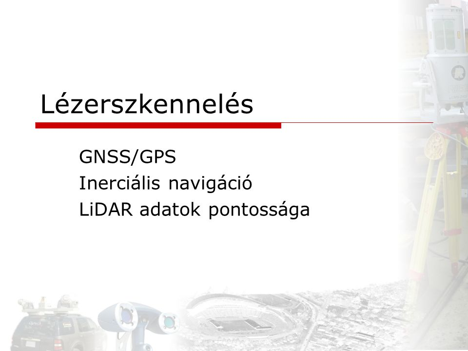GNSS/GPS Inerciális navigáció LiDAR adatok pontossága