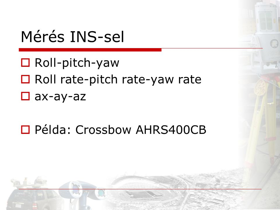 Mérés INS-sel Roll-pitch-yaw Roll rate-pitch rate-yaw rate ax-ay-az