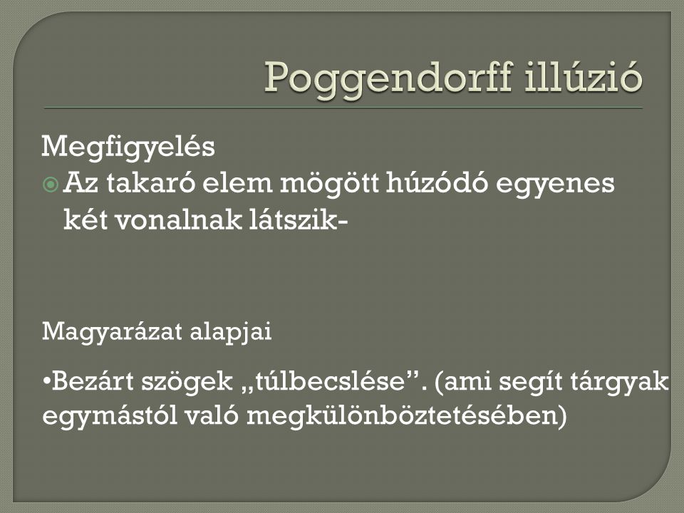 Poggendorff illúzió Megfigyelés