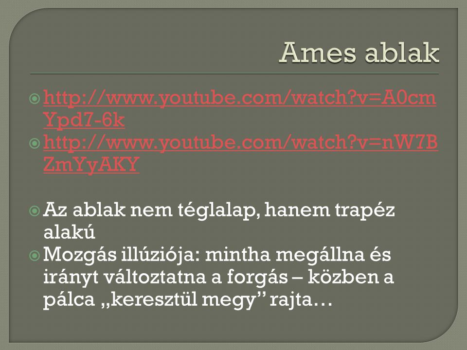 Ames ablak http://www.youtube.com/watch v=A0cmYpd7-6k