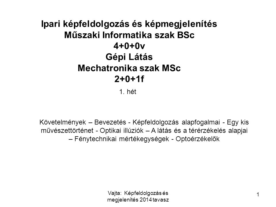 Ipari képfeldolgozás és képmegjelenítés Műszaki Informatika szak BSc