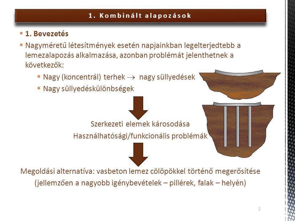 Nagy (koncentrál) terhek  nagy süllyedések Nagy süllyedéskülönbségek