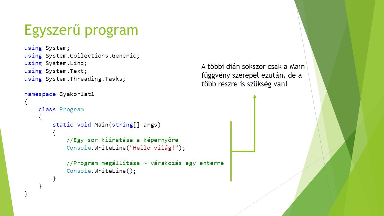 Egyszerű program using System; using System.Collections.Generic; using System.Linq; using System.Text;