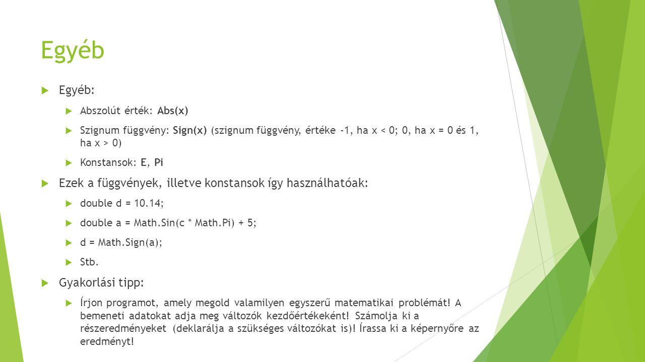 Egyéb Egyéb: Ezek a függvények, illetve konstansok így használhatóak: