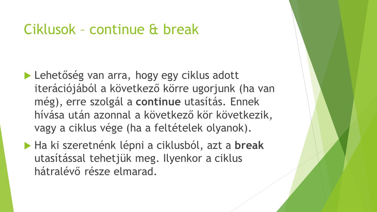 Ciklusok – continue & break