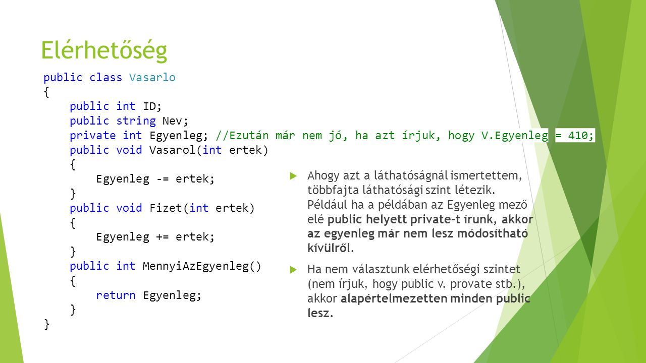Elérhetőség public class Vasarlo { public int ID; public string Nev;