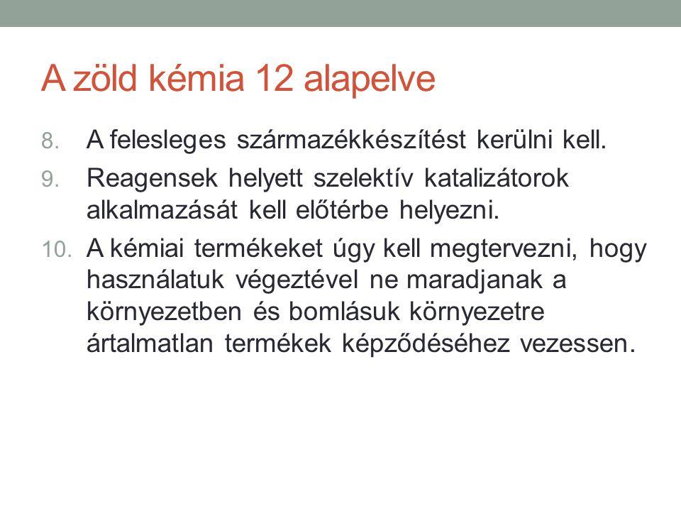 A zöld kémia 12 alapelve A felesleges származékkészítést kerülni kell.