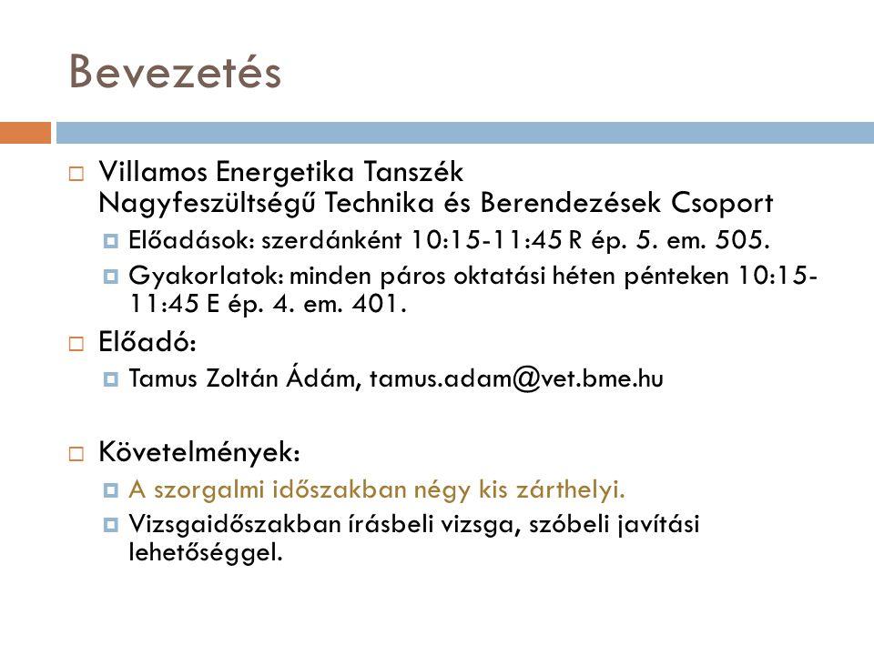 Bevezetés Villamos Energetika Tanszék Nagyfeszültségű Technika és Berendezések Csoport. Előadások: szerdánként 10:15-11:45 R ép. 5. em. 505.