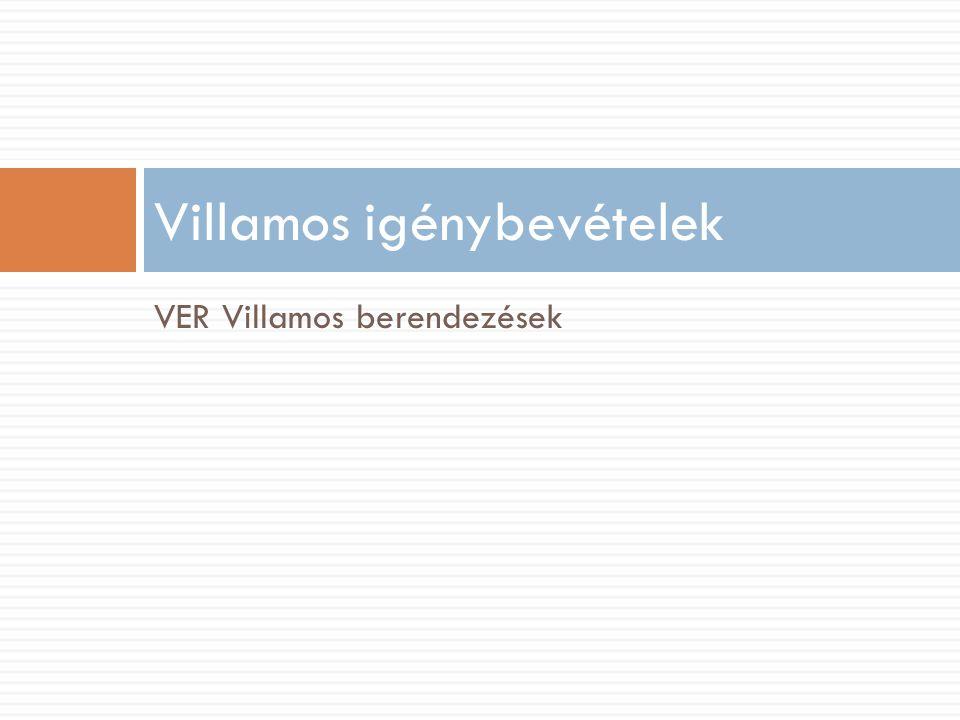 Villamos igénybevételek