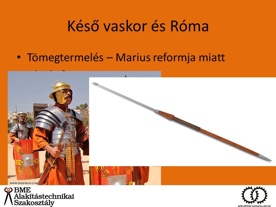 Késő vaskor és Róma Tömegtermelés – Marius reformja miatt