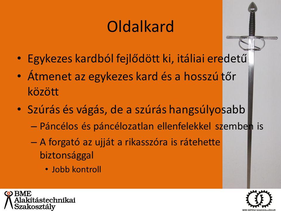 Oldalkard Egykezes kardból fejlődött ki, itáliai eredetű