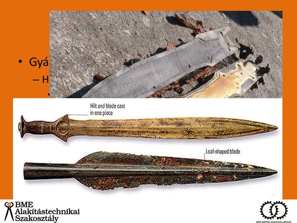 Bronzkori kovácsolás Gyártás Homokformás/agyagformás/kőformás öntés: