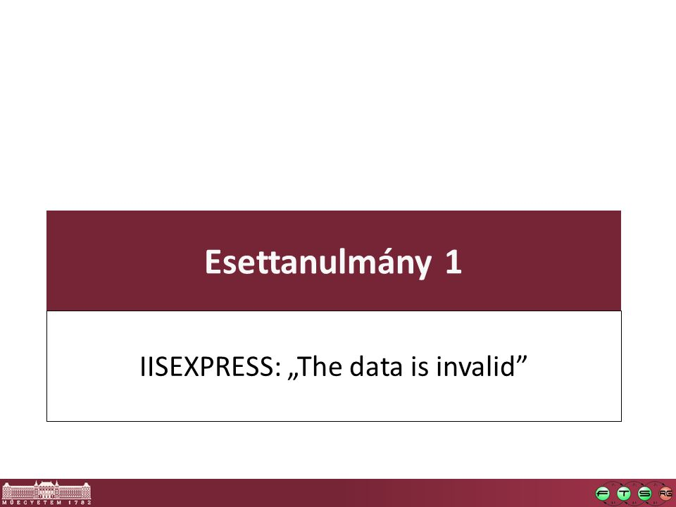 "IISEXPRESS: ""The data is invalid"
