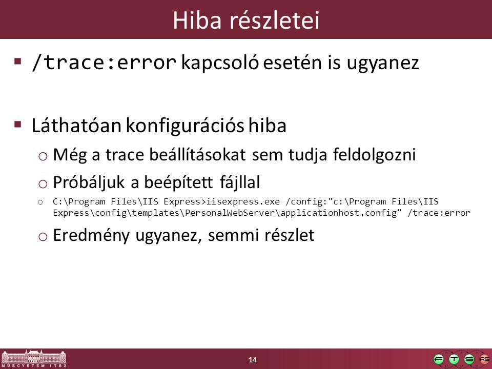 Hiba részletei /trace:error kapcsoló esetén is ugyanez