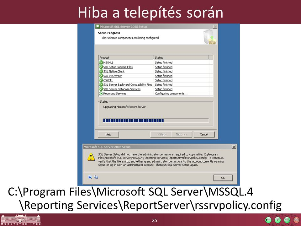 Hiba a telepítés során C:\Program Files\Microsoft SQL Server\MSSQL.4 \Reporting Services\ReportServer\rssrvpolicy.config.