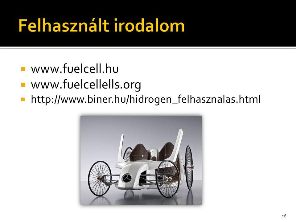 Felhasznált irodalom www.fuelcell.hu www.fuelcellells.org
