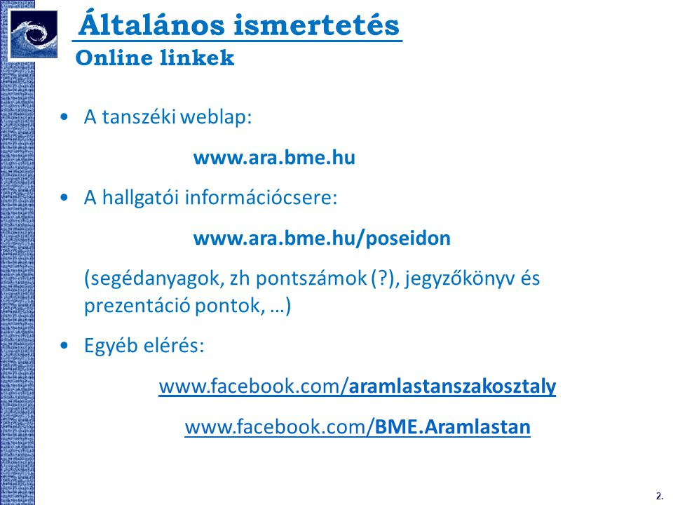 Általános ismertetés Online linkek A tanszéki weblap: www.ara.bme.hu