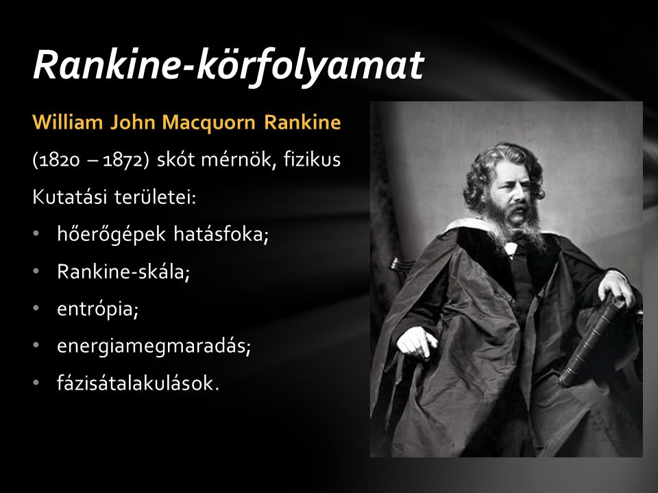 Rankine-körfolyamat William John Macquorn Rankine