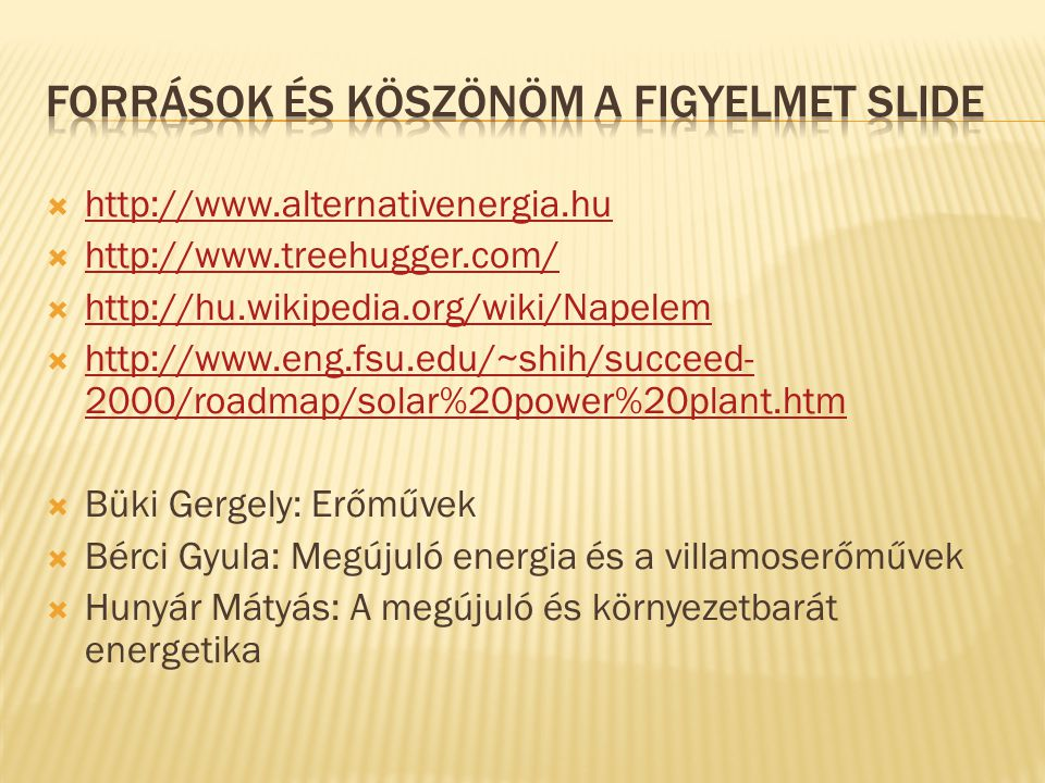 Források és köszönöm a figyelmet slide