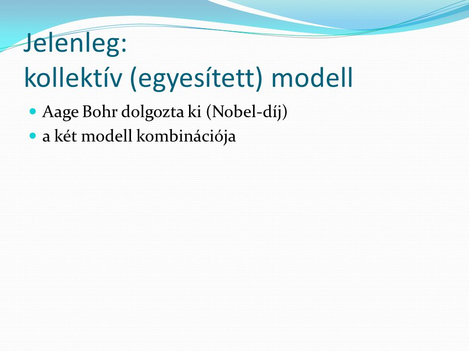 Jelenleg: kollektív (egyesített) modell