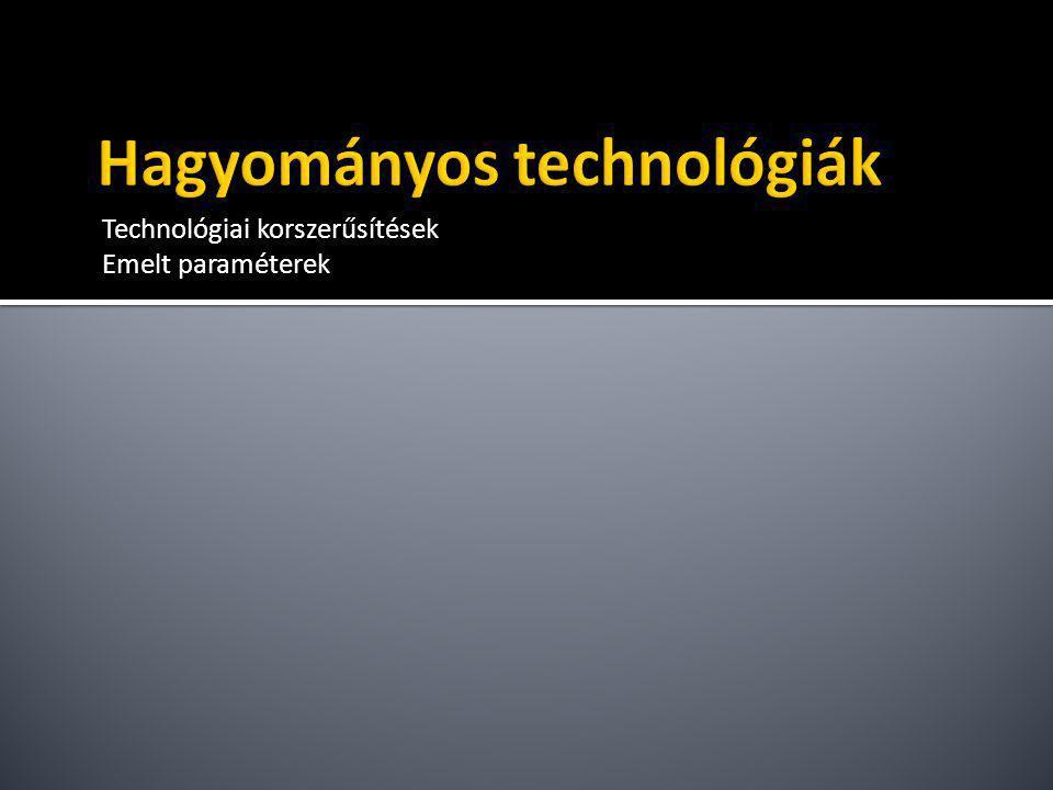 Hagyományos technológiák