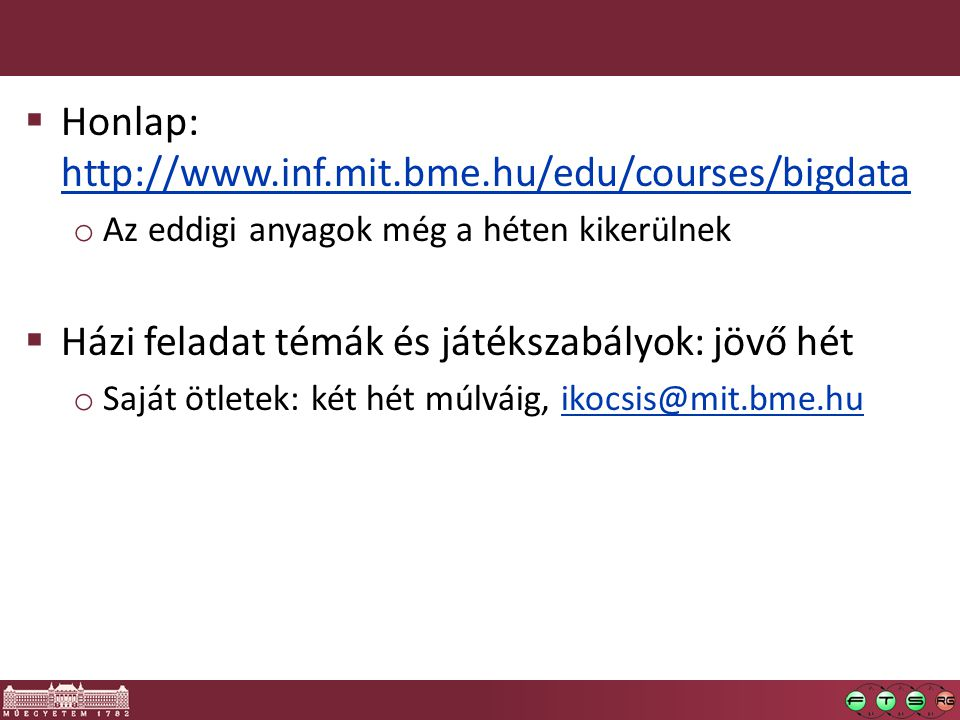 Honlap: http://www.inf.mit.bme.hu/edu/courses/bigdata