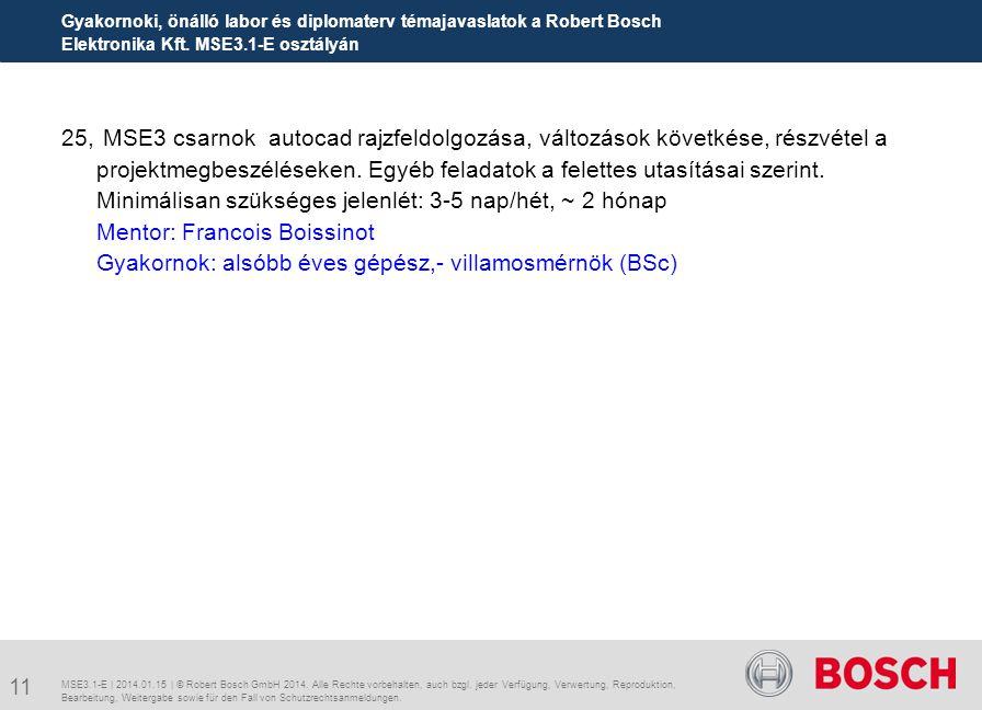 Gyakornoki, önálló labor és diplomaterv témajavaslatok a Robert Bosch Elektronika Kft. MSE3.1-E osztályán