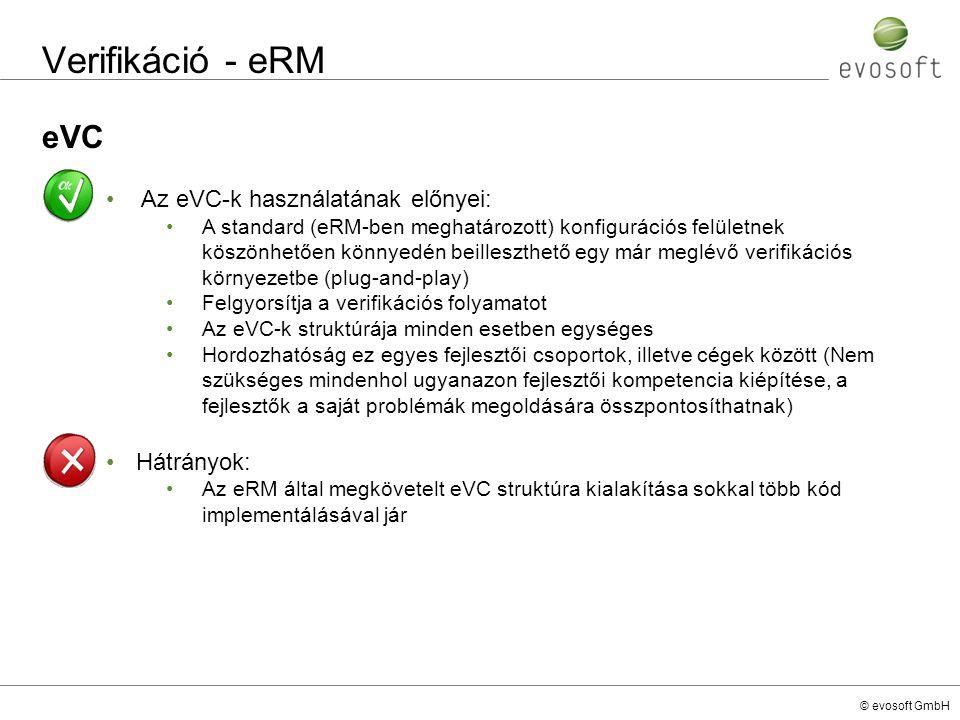 Verifikáció - eRM eVC Az eVC-k használatának előnyei: Hátrányok: