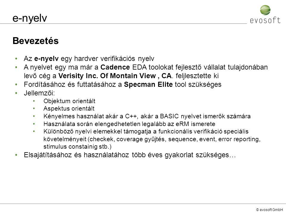 e-nyelv Bevezetés Az e-nyelv egy hardver verifikációs nyelv
