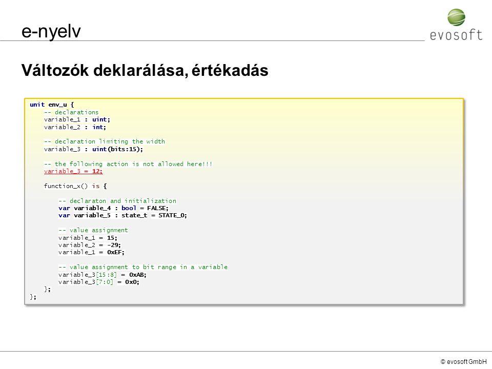 e-nyelv Változók deklarálása, értékadás unit env_u { -- declarations
