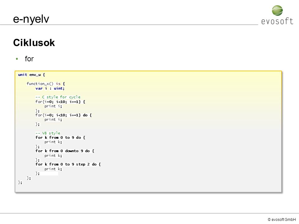 e-nyelv Ciklusok for unit env_u { function_x() is { var i : uint;