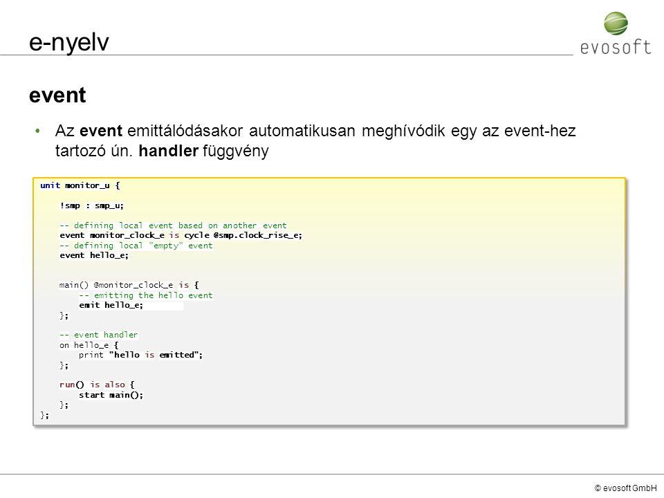 e-nyelv event. Az event emittálódásakor automatikusan meghívódik egy az event-hez tartozó ún. handler függvény.