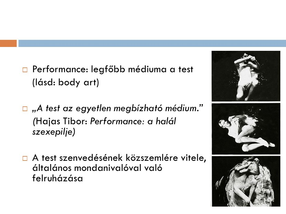 Performance: legfőbb médiuma a test