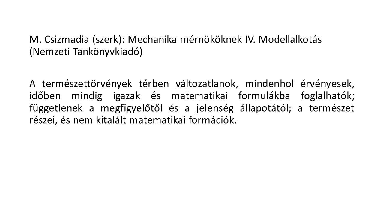 M. Csizmadia (szerk): Mechanika mérnököknek IV