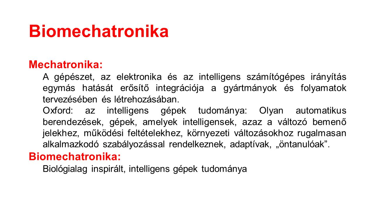 Biomechatronika Mechatronika: Biomechatronika: