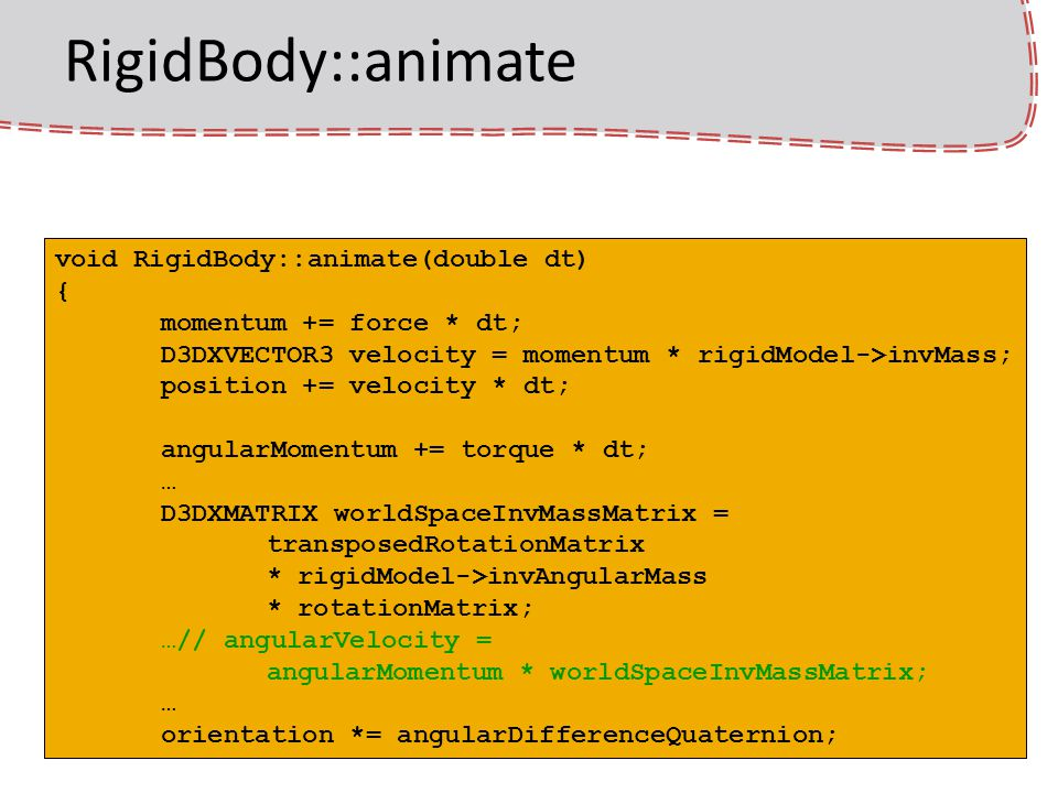 RigidBody::animate void RigidBody::animate(double dt) {