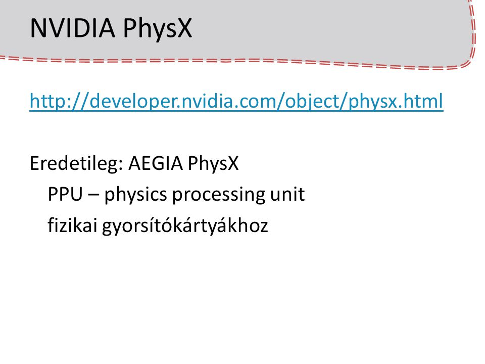 NVIDIA PhysX http://developer.nvidia.com/object/physx.html