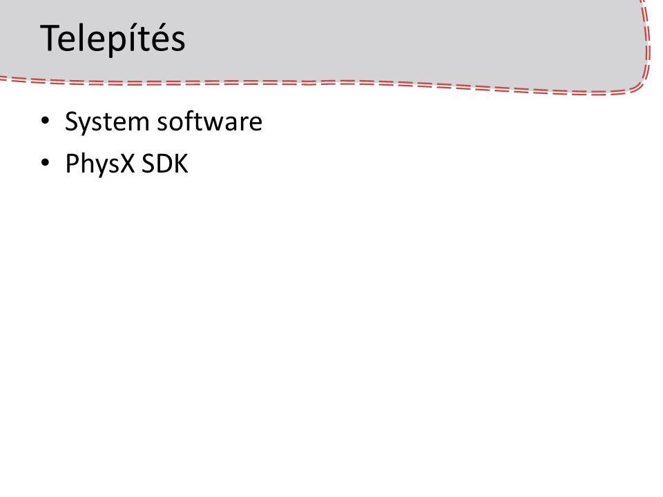 Telepítés System software PhysX SDK