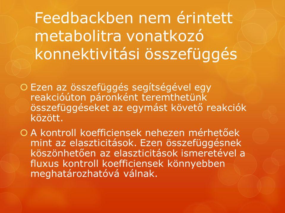 Feedbackben nem érintett metabolitra vonatkozó konnektivitási összefüggés