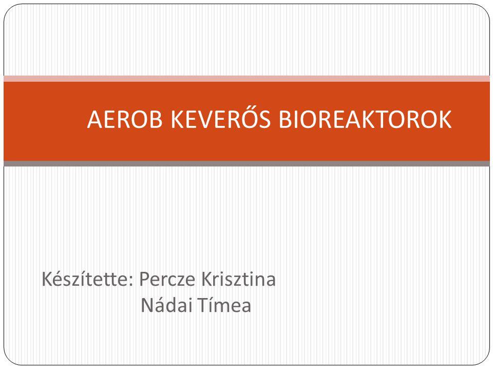 AEROB KEVERŐS BIOREAKTOROK