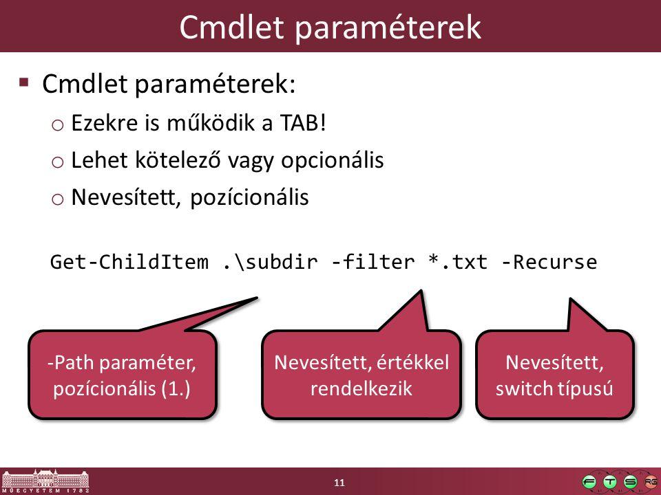 Cmdlet paraméterek Cmdlet paraméterek: Ezekre is működik a TAB!