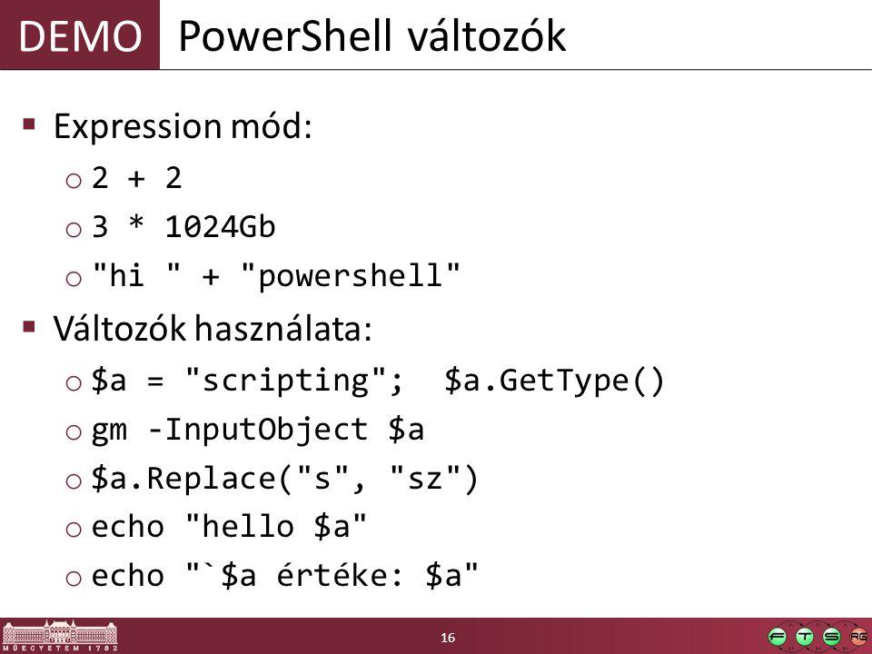 PowerShell változók Expression mód: Változók használata: 2 + 2