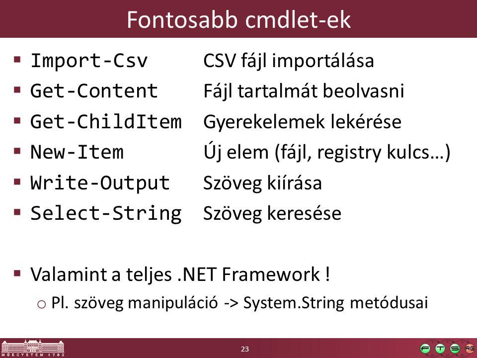 Fontosabb cmdlet-ek Import-Csv CSV fájl importálása