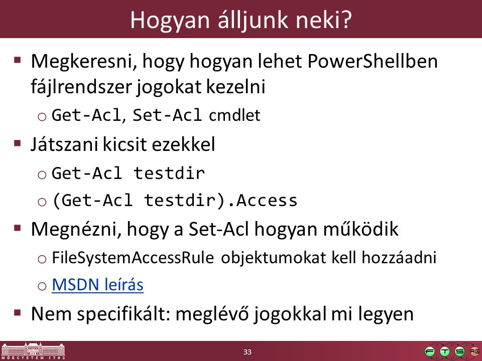Hogyan álljunk neki Megkeresni, hogy hogyan lehet PowerShellben fájlrendszer jogokat kezelni. Get-Acl, Set-Acl cmdlet.