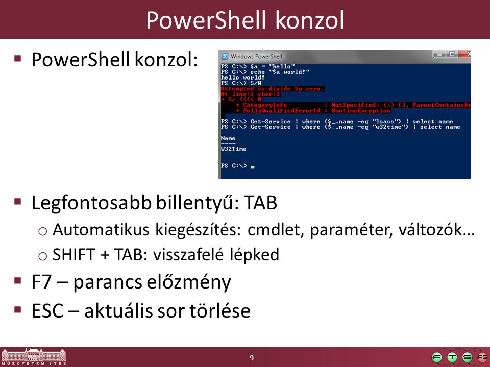 PowerShell konzol PowerShell konzol: Legfontosabb billentyű: TAB
