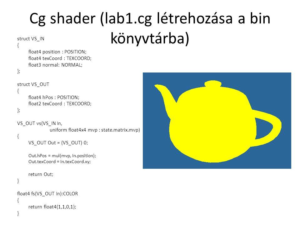 Cg shader (lab1.cg létrehozása a bin könyvtárba)