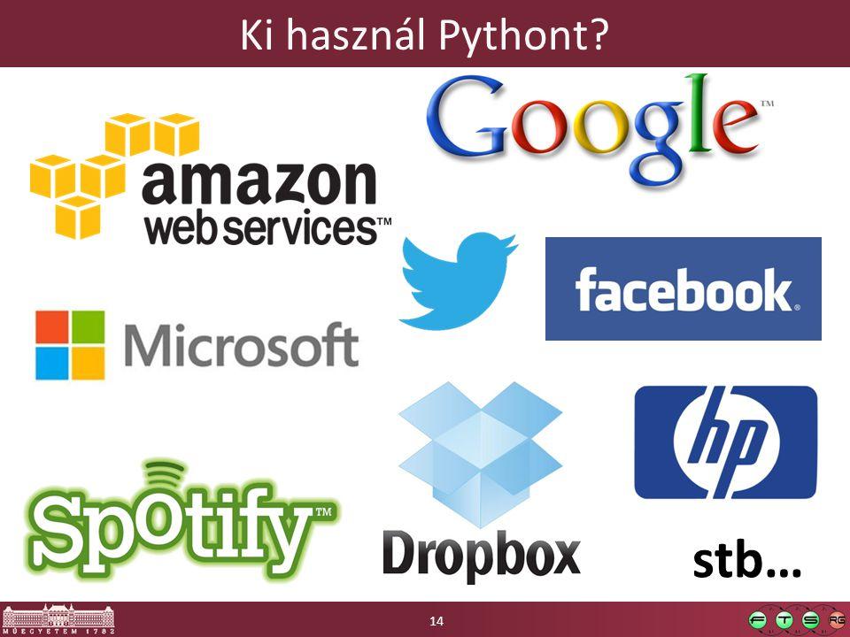 stb… Ki használ Pythont Érdemes megnézni: https://us.pycon.org/2013/