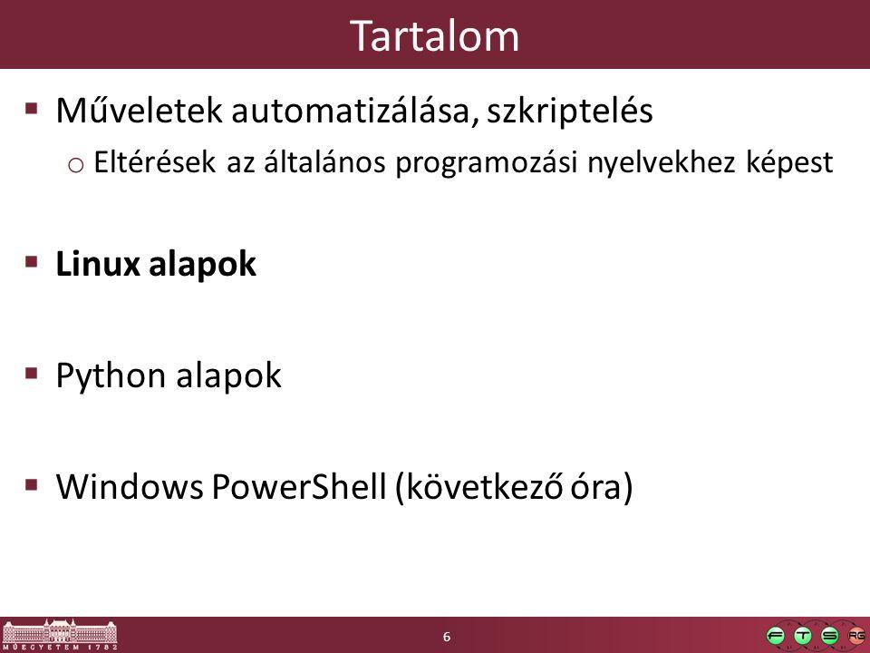Tartalom Műveletek automatizálása, szkriptelés Linux alapok